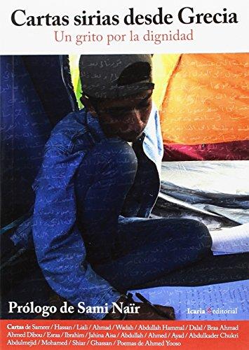 Cartas sirias desde Grecia: Un grito por la dignidad (Fuera de Colección)
