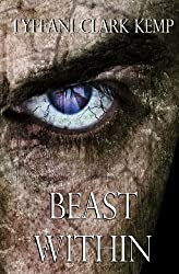 Beast Within: Volume 1 (The Beasty Series) by Tyffani Clark Kemp (2013-05-24)