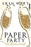Paper Party: Die Leidenschaft (Paper-Reihe, Band 3) - Erin Watt