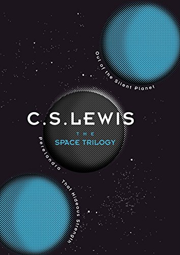 The Space Trilogy: Out of the Silent Planet, Perelandra, and That Hideous Strength (Perelandra Lewis Cs)