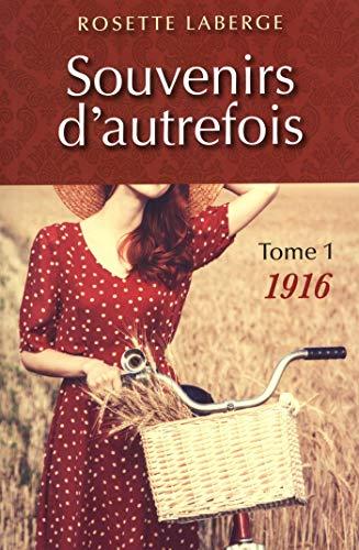 01 Rosette (Souvenirs d'autrefois 01 : 1916 (French Edition))