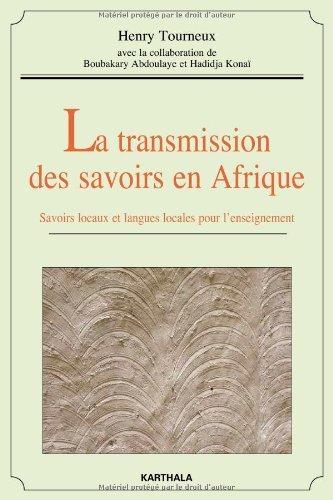 La transmission des savoirs en Afrique. Savoirs locaux et langues locales pour l'enseignement (avec DVD)