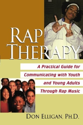 Rap Therapy: A Practical Guide for Communicating with Youth and Young Adults Through Rap Music by Don Elligan (1-Apr-2004) Paperback