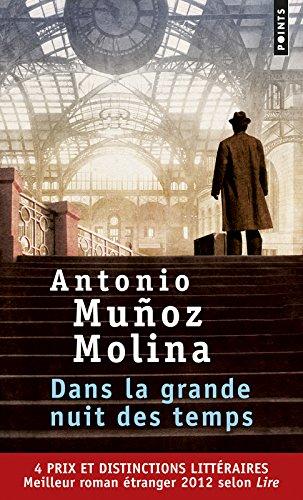Dans la grande nuit des temps par Antonio Munoz molina