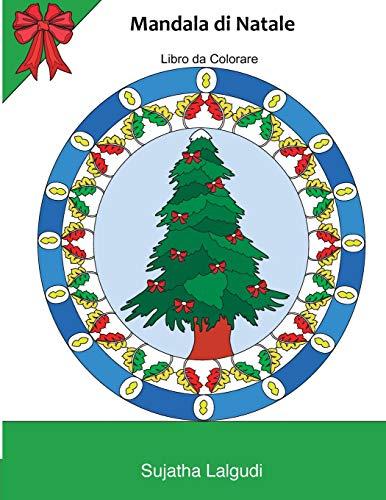 Mandala di Natale: Libro da Colorare (30 Mandala Disegni) Natale a colori, Mandala da colorare adulti,Consapevolezza in Mandali,Natale Colorato, Libri da colorare per adulti, Mandali: Volume 24 di Sujatha Lalgudi