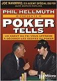 poker tells lisez dans leurs pens?es et raflez la mise de phil hellmuth joe navarro marvin karlins 19 novembre 2007