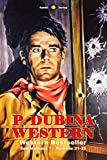 P. Dubina Western Sammelband 7: Romane 31-35 (5 Western-Romane)