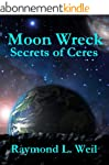 Moon Wreck: Secrets of Ceres (Moon Wr...
