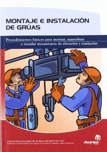 Montaje e instalación de grúas : procedimientos básicos para montar, maniobrar e instalar mecanismos de elevación y traslación por Pablo Comesaña Costas