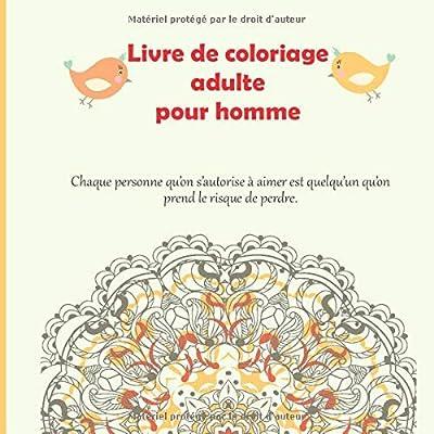 Livre de coloriage adulte pour homme - Chaque personne qu'on s'autorise à aimer est quelqu'un qu'on prend le risque de perdre.