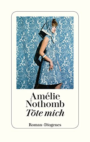 Buchseite und Rezensionen zu 'Töte mich' von Amélie Nothomb