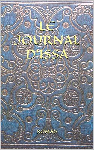 Couverture du livre LE JOURNAL D'ISSA: Roman Initiatique de Guérison