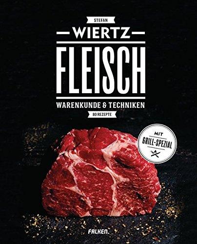 Preisvergleich Produktbild Fleisch: Warenkunde & Techniken. 80 Rezepte. Mit Grill-Spezial.