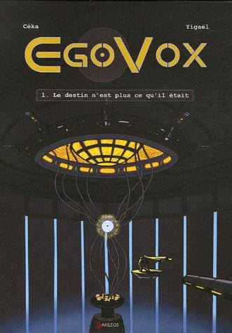 Egovox - tome 1 Le destin n'est plus ce qu'il était (1) par Ceka