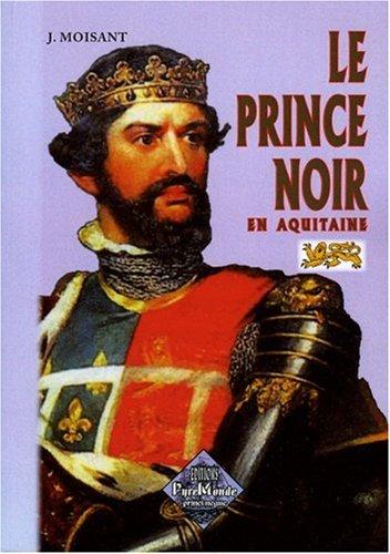 Descargar Libro Le Prince Noir en Aquitaine suivi de La baraille de Poitiers de J. Moisan