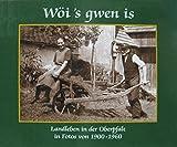Wöi's gwen is - Landleben in der Oberpfalz in Fotos von 1900 bis 1960 - Ralf Heimrath