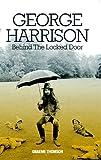 George Harrison: Behind The Locked Door