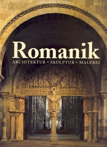 Die Kunst der Romanik. Architektur - Skulptur - Malerei