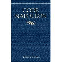 Code Napoléon: Édition originale et seule officielle