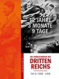 Die Jahreschronik des Dritten Reichs - Teil 2 (1939-1945)