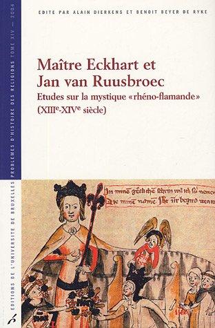 Maître Eckhart et Jan van Ruusbroec : Etudes sur la mystique rhéno-flamande (XIIIe-XIVe siècle)
