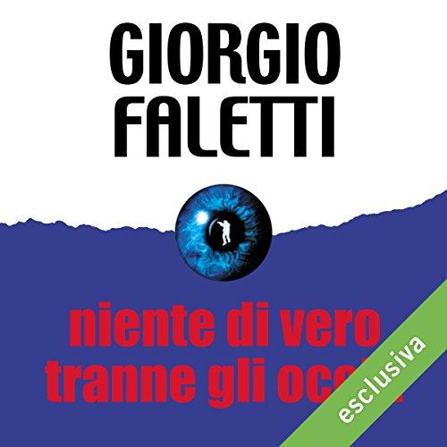 Niente di vero tranne gli occhi | Giorgio Faletti