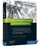 SAP NetWeaver AS ABAP - Systemadministration (SAP PRESS)