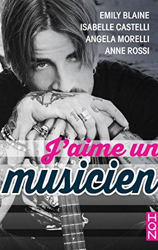 J'aime un musicien (HQN) par [Blaine, Emily, Castelli, Isabelle, Morelli, Angéla, Rossi, Anne]