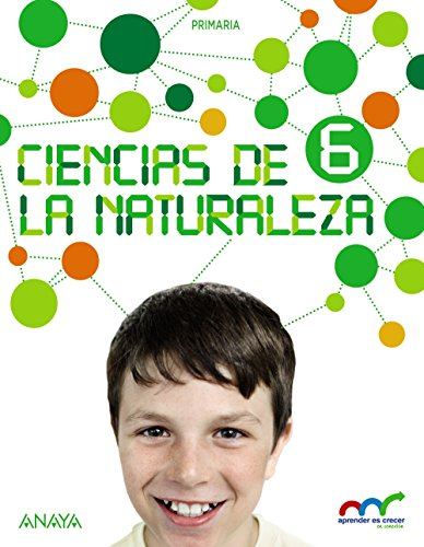 Ciencias de la naturaleza 6 (con natural science 6 in focus) (aprender es crecer en conexión)