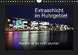 Extraschicht im Ruhrgebiet - Nachts ist es nicht dunkel! (Wandkalender 2019 DIN A4 quer): Das Ruhrgebiet ist in der Nacht bunt und hell beleuchtet. (Monatskalender, 14 Seiten ) (CALVENDO Orte) - Wibke Geiling