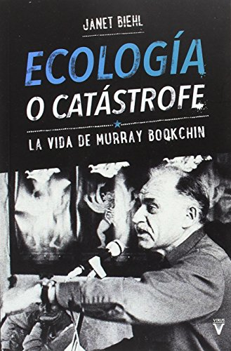 Ecología o catástrofe: La vida de Murray Bookchin (Fuera de Colección)