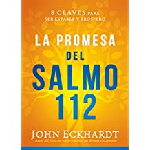 La promesa del Salmo 112 / The Psalm 112 Promise: 8 claves para ser estable y próspero