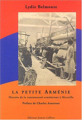 La petite Armnie : Histoire de la communaut armnienne  Marseille  travers le boulevard des Grands Pins  Saint Loup