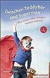 Zwischen Teddybär und Superman: Was Eltern über Jungen wissen müssen