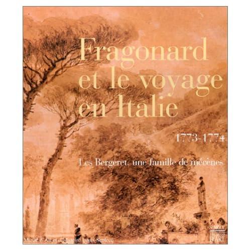 Fragonard et le voyage en Italie, 1773-1774. Les Bergeret, une famille de mécènes