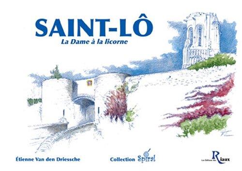 Saint-Lô : La Dame à la licorne par Etienne Van Den Driessche