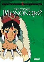 Princesse Mononoké, tomes 1 à 4 (Coffret 4 volumes) de Hayao Miyazaki