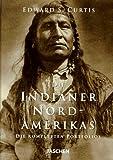 Die Indianer Nordamerikas. Die kompletten Portfolios -