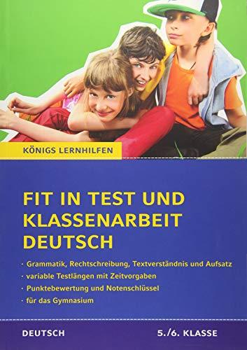 Fit in Test und Klassenarbeit Deutsch - 5./6. Klasse Gymnasium: 60 Kurztests und 12 Abschlusstests (Königs Lernhilfen)