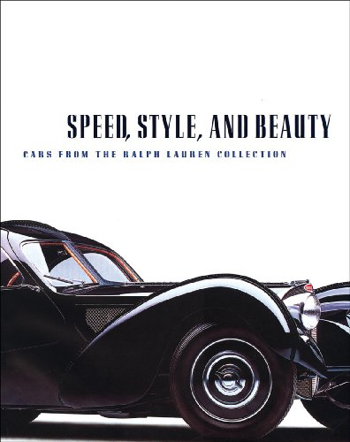 Speed, Style, and Beauty: Cars from the Ralph Lauren Collection - Lauren Collection