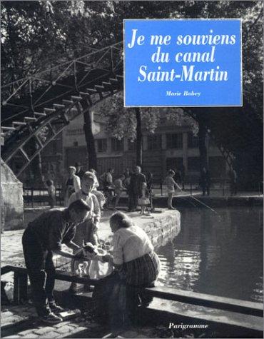 Je me souviens du canal Saint-Martin par Marie Babey