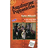 Augsburger Puppenkiste - Kater Mikesch: In die weite Welt / Zirkus Klutzky
