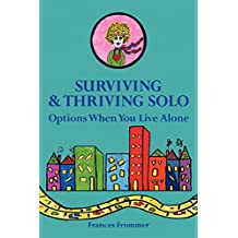 Surviving & Thriving Solo: Options When You Live Alone