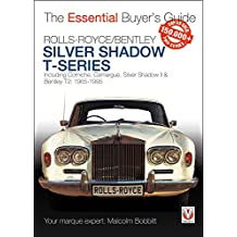 Rolls-Royce Silver Shadow & Bentley T-Series: The Essential Buyer's Guide