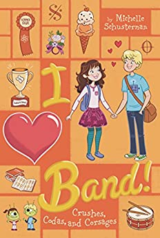 Crushes, Codas, and Corsages #4 (I Heart Band) by [Schusterman, Michelle]