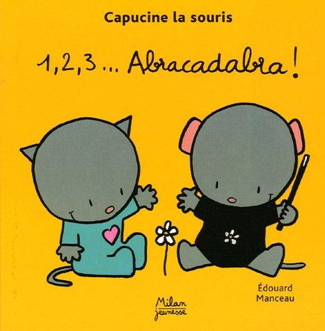 Capucine la souris : 1, 2, 3... Abracadabra ! par Edouard Manceau