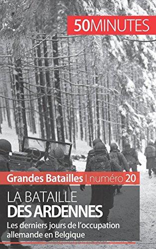 La bataille des Ardennes: Les derniers jours de loccupation allemande en Belgique