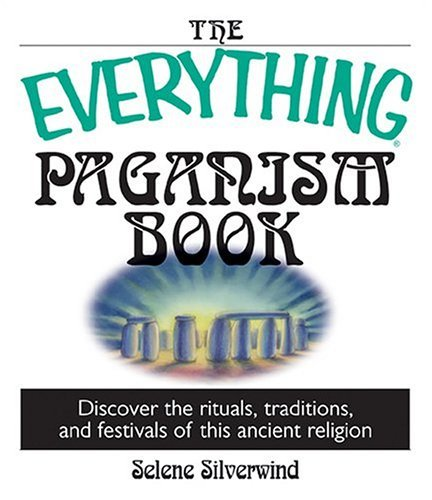 The Everything Paganism Book: Discover the Rituals, Traditions, and Festivals of This Ancient Religion (Everything (New Age)) by Selene Silverwind (15-Aug-2004) Paperback