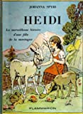Image de Heïdi : La merveilleuse histoire d'une fille de la montagne : Traduction nouvelle : Cartonnée & illustrée en couleur, illustration intérieur en no
