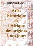 Atlas historique de l'Afrique des ori...